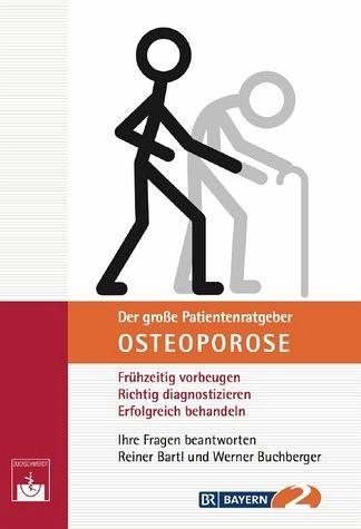 Der große Patientenratgeber Osteoporose - Frühzeitig vorbeugen, richtig diagnostizieren, erfolgreich behandeln - Bartl, Reiner; Buchberger