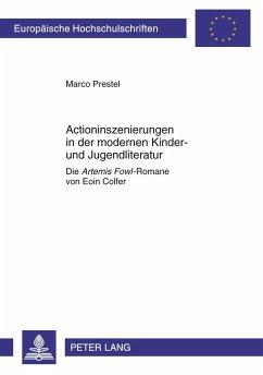 Actioninszenierungen in der modernen Kinder- und Jugendliteratur - Prestel, Marco