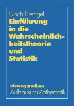 Einführung in die Wahrscheinlichkeitstheorie und Statistik - Krengel, Ulrich