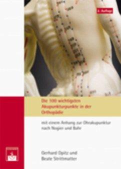 Die 100 wichtigsten Akupunkturpunkte der Orthop...
