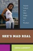 Sheas Mad Real: Popular Culture and West Indian Girls in Brooklyn