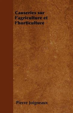 Causeries sur l'agriculture et l'horticulture - Joigneaux, Pierre