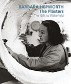 Barbara Hepworth: The Plasters: The Gift to Wakefield