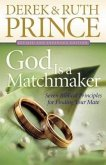 God Is a Matchmaker: Seven Biblical Principles for Finding Your Mate