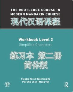The Routledge Course in Modern Mandarin Chinese Workbook Level 2 (Simplified) - Ross, Claudia; He, Baozhang; Chen, Pei-Chia