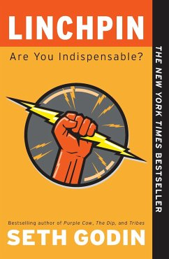 Linchpin: Are You Indispensable? - Godin, Seth