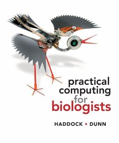Practical Computing for Biologists - Haddock, Steven H. D.; Dunn, Casey W.