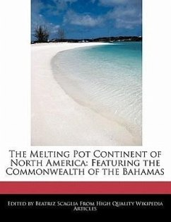 The Melting Pot Continent of North America: Featuring the Commonwealth of the Bahamas - Scaglia, Beatriz