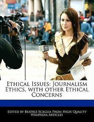 the issues related to journalism and ethics Proposals to ethics and excellence in journalism foundation are initiated  of  investigative reporting and watchdog journalism on state and local issues.