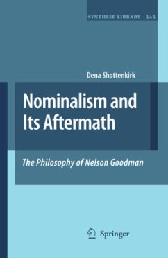 Nominalism and Its Aftermath: The Philosophy of Nelson Goodman - Shottenkirk, Dena