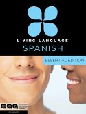 Living Language Spanish, Essential Edition: Beginner Course, Including Coursebook, 3 Audio CDs, and Free Online Learning [With Book(s)]
