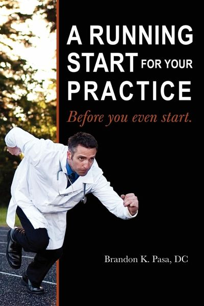 A Running Start for Your Practice: Before You Even Start - Pasa DC, Brandon K.