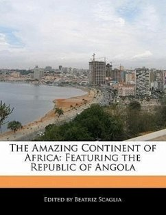 The Amazing Continent of Africa: Featuring the Republic of Angola - Scaglia, Beatriz