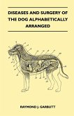 Diseases And Surgery Of The Dog Alphabetically Arranged