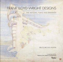 Frank Lloyd Wright Designs: The Art of Architec...