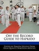 Off the Record Guide to Hapkido