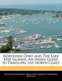 Northern Ohio and the Lake Erie Islands: An Inside Guide to Traveling the North Coast