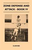Zone Defense and Attack - Book IV