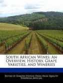 South African Wines: An Overview, History, Grape Varieties, and Wineries