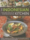 The Indonesian Kitchen: Classic Dishes Made Easy with Over 80 Step-By-Step Recipes