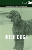 Irish Dogs - A Complete Anthology of the Breeds