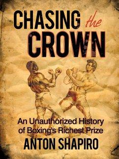 Chasing the Crown - Shapiro, Anton
