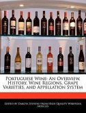 Portuguese Wine: An Overview, History, Wine Regions, Grape Varieties, and Appellation System