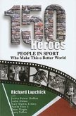 150 Heroes: People in Sport Who Make This a Better World