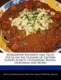 Worldwide Diversity and Taste: Focus on the Cuisines of Eastern Europe (Czech, Hungarian, Polish, Ukrainian and More)