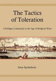 The Tactics of Toleration: A Refugee Community in the Age of Religious Wars