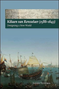 Kiliaen Van Rensselaer (1586-1643): Designing a New World