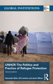 UNHCR: The Politics and Practice of Refugee Protection