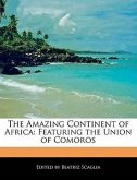 The Amazing Continent of Africa: Featuring the Union of Comoros