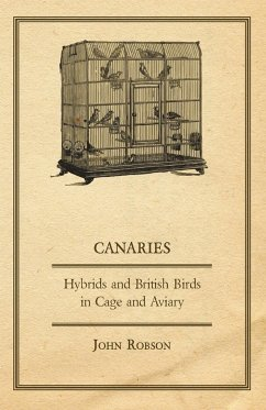 Canaries, Hybrids and British Birds in Cage and Aviary