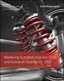 Mastering Autodesk Inventor 2012 and Autodesk Inventor LT 2012