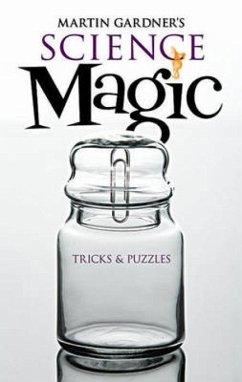 Martin Gardner's Science Magic - Gardner, Martin