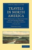 Travels in North America 2 Volume Set: With Geological Observations on the United States, Canada, and Nova Scotia