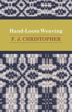 Hand-Loom Weaving - Christopher, F. J.