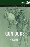Gun Dogs Vol. I. - A Complete Anthology of the Breeds