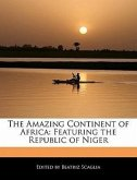 The Amazing Continent of Africa: Featuring the Republic of Niger