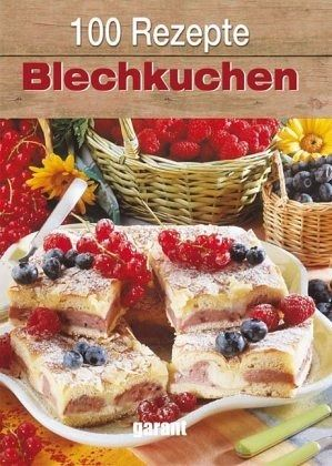 100 rezepte blechkuchen buch. Black Bedroom Furniture Sets. Home Design Ideas