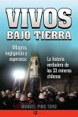 Vivos Bajo Tierra (Buried Alive): La Historia Verdadera de Los 33 Mineros Chilenos (the True Story of the 33 Chile an Miners)