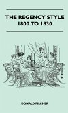 The Regency Style 1800 To 1830