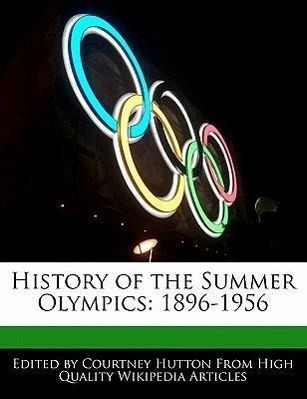 History of the Summer Olympics: 1896-1956History of the Summer Olympics: 1896-1956