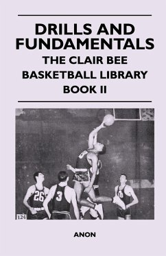 Drills and Fundamentals - The Clair Bee Basketball Library - Book II - Anon