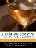 Viticulture and Wine Tasting for Beginners