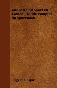 Annuaire du sport en France - Guide complet du sportsman - Chapus, Eugène