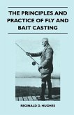 The Principles And Practice Of Fly And Bait Casting