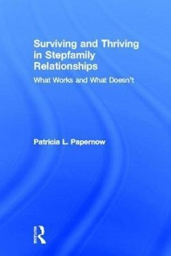 Surviving and Thriving in Stepfamily Relationships - Papernow, Patricia L. (in private practice, Massachusetts, USA)