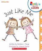 Just Like Me (Rookie Ready to Learn - All about Me!)
